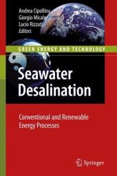 Seawater Desalination: Conventional and Renewable Energy Processes