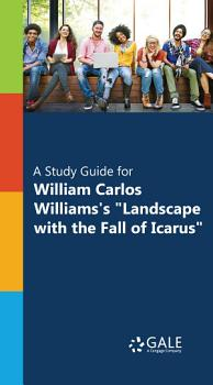 A Study Guide for William Carlos Williams s   Landscape with the Fall of Icarus    PDF