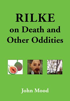 Rilke on Death and Other Oddities PDF