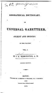 A Geographical Dictionary Or Universal Gazetteer, Ancient and Modern: Volume 1