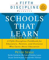 Schools That Learn (Updated and Revised): A Fifth Discipline Fieldbook for Educators, Parents, and Everyone Who CaresAbout Education