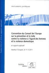 Convention Du Conseil De L'europe Sur La Prevention Et La Lutte Contre La Violence A L'egard Des Femmes Et La Violence Domestique Et Rapport Explicatif, Istanbul (Turquie) 11.v.2011