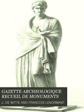 GAZETTE ARCHEOLOGIQUE RECUEIL DE MONUMENTS