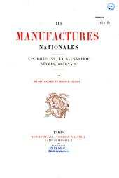 Les manufactures nationales: les Gobelins, la Savonnerie, Sèvres, Beauvais