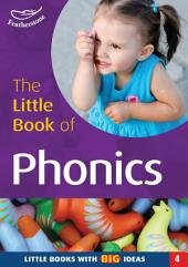 The Little Book of Phonics: Little Books with Big Ideas (4)