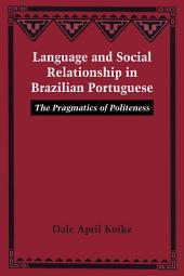 Language and Social Relationship in Brazilian Portuguese: The Pragmatics of Politeness