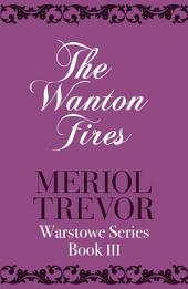 The Wanton Fires: Warstowe Saga Book Three