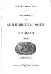 Annual Report of the Secretary of the State Horticultural Society of Michigan: Volume 18