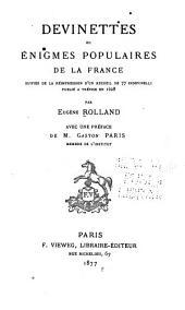 Devinettes, ou, Enigmes populaires de la France: suivies de la réimpression d'un recueil de 77 indovinelli, publié à trévise en 1628