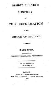 Bishop Burnet's History of the reformation of the Church of England: Volume 6