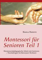 Montessori f  r Senioren Teil 1 PDF