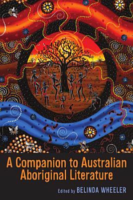 A Companion to Australian Aboriginal Literature PDF