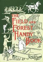 The Field and Forest Handy Book PDF