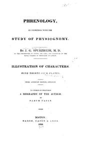 Phrenology in Connection with the Study of Physiognomy: To which is Prefixed a Biography of the Author by Nahum Capen