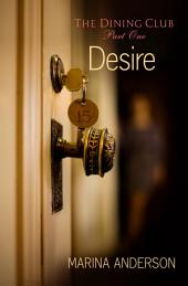 Desire: The Dining Club: Part One