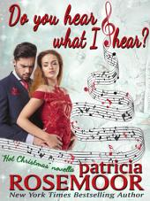 "Do You Hear What I Hear?: A Detective Shelley Caldwell ""Hot Christmas"" Novella"