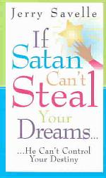 If Satan Can t Steal Your Dreams  He Can t Control Your Destiny PDF