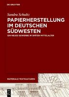 Papierherstellung im deutschen S  dwesten PDF
