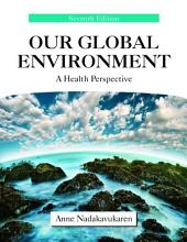 Our Global Environment: A Health Perspective, Seventh Edition