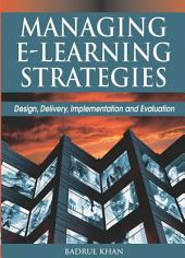 Managing E-learning: Design, Delivery, Implementation, and Evaluation
