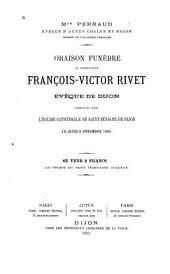 Oraison funèbre de Monseigneur François-Victor Rivet, évêque de Dijon: prononcée dans l'Église Cathédrale de Saint-Bénigne de Dijon le jeudi 6 novembre 1884