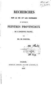 Recherches sur la vie et les ouvrages de quelques peintres provinciaux de l'ancienne France: Volume1