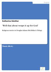Well That About Wraps It Up For God  Book PDF