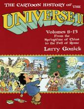 The Cartoon History of the Universe II: Volumes 8-13: From the Springtime of China to the Fall of Rome, Volumes 8-13