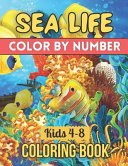 Sea Life Color By Number Coloring Book For Kids 4-8