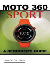 Moto 360 Sport: A Beginner's Guide
