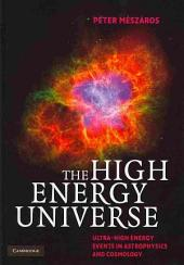 The High Energy Universe: Ultra-High Energy Events in Astrophysics and Cosmology