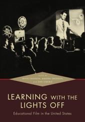 Learning with the Lights Off: Educational Film in the United States