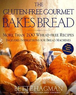 The Gluten Free Gourmet Bakes Bread
