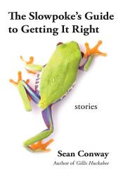 The Slowpoke S Guide To Getting It Right Book PDF