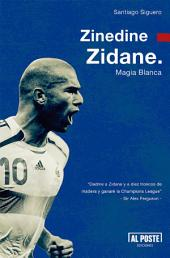 Zinedine Zidane: Magia Blanca