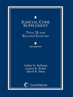 Judicial Code Supplement  Title 28 and Related Statutes  2013 Edition PDF