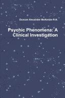 Psychic Phenomena: A Clinical Investigation