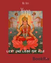 Yoga: Licht und Liebe für alle