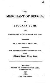 The Merchant of Bruges, or Begger's Bush