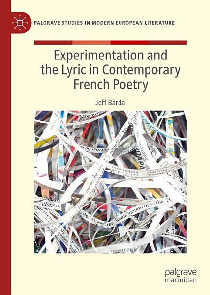 Download Experimentation and the Lyric in Contemporary French Poetry Book