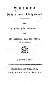 Aurora Gräfin von Königsmark: Ein historischer Roman, Band 2
