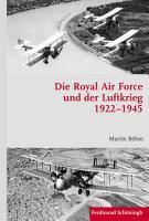 Die Royal Air Force und der Luftkrieg 1922   1945 PDF