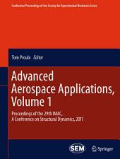 Advanced Aerospace Applications, Volume 1: Proceedings of the 29th IMAC, A Conference on Structural Dynamics, 2011