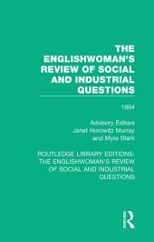 The Englishwoman's Review of Social and Industrial Questions: 1894