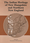 The Indian Heritage of New Hampshire and Northern New England