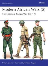 Modern African Wars (5): The Nigerian-Biafran War 1967–70