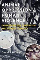 Animal Oppression and Human Violence PDF