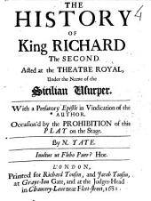 The History of King Richard the Second, Acted at the Theatre Royal Under the Name of the Sicilian Usurper....