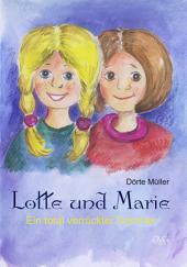 Lotte und Marie: Ein total verrückter Sommer