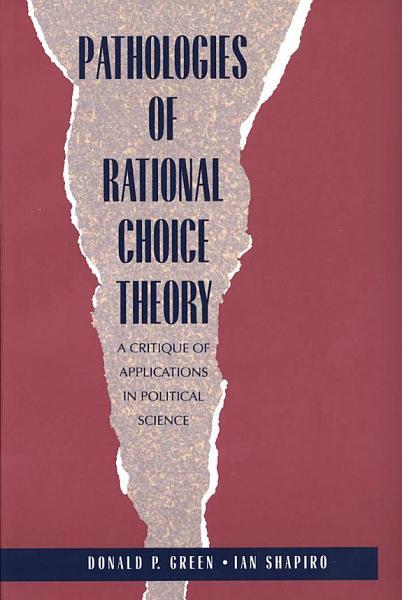 Pathologies of Rational Choice Theory PDF